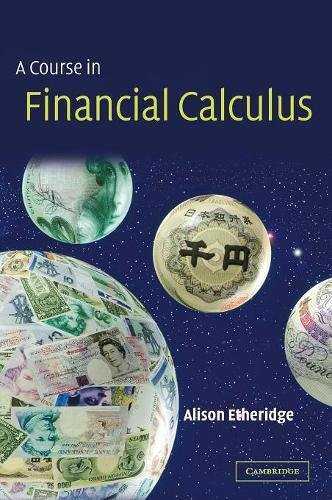 9780521813853: A Course in Financial Calculus