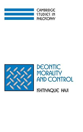 9780521813877: Deontic Morality and Control (Cambridge Studies in Philosophy)