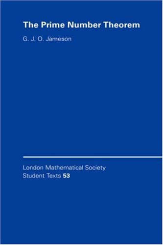 The Prime Number Theorem (London Mathematical Society Student Texts): Jameson, G. J. O.