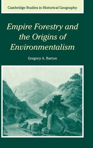 9780521814171: Empire Forestry and the Origins of Environmentalism (Cambridge Studies in Historical Geography)