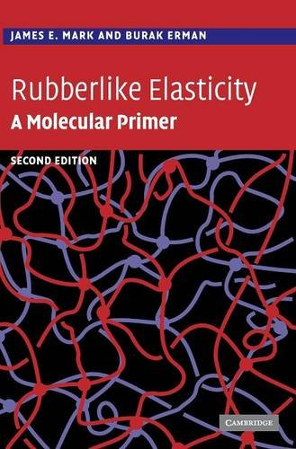 9780521814256: Rubberlike Elasticity 2nd Edition Hardback: A Molecular Primer