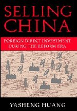 9780521814287: Selling China: Foreign Direct Investment during the Reform Era (Cambridge Modern China Series)