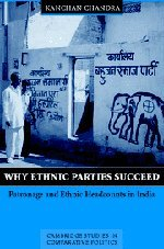 9780521814522: Why Ethnic Parties Succeed: Patronage and Ethnic Head Counts in India (Cambridge Studies in Comparative Politics)