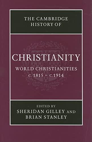 9780521814560: The Cambridge History of Christianity: Volume 8, World Christianities c.1815-c.1914