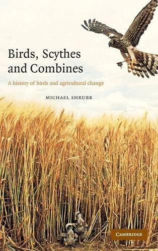9780521814638: Birds, Scythes and Combines: A History of Birds and Agricultural Change