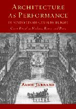 9780521815093: Architecture as Performance in Seventeenth-Century Europe: Court Ritual in Modena, Rome, and Paris