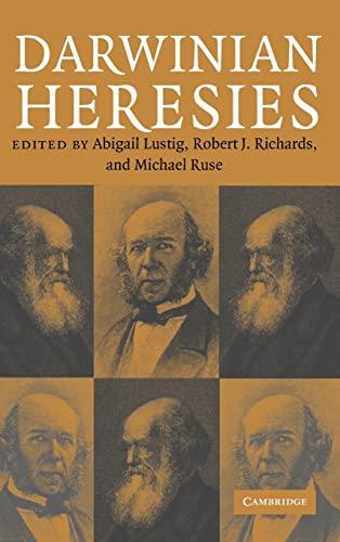 Darwinian Heresies.: Lustig, Abigail ; Richards, Robert ; Ruse, Michael [Eds]