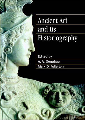 9780521815673: Ancient Art and its Historiography