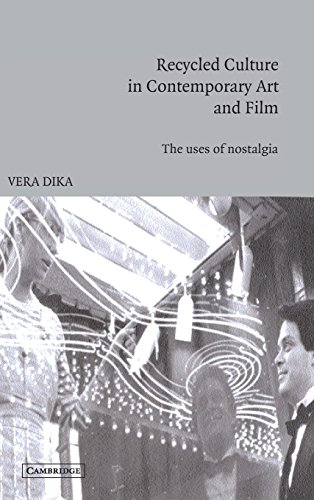 9780521815680: Recycled Culture in Contemporary Art and Film: The Uses of Nostalgia (Cambridge Studies in Film)