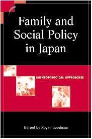 9780521815710: Family and Social Policy in Japan: Anthropological Approaches (Contemporary Japanese Society)