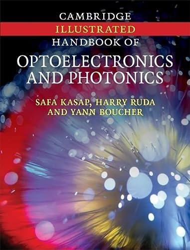 Cambridge Illustrated Handbook Of Optoelectronics And Photonics: Safa Kasap