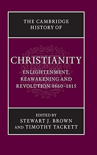 9780521816052: The Cambridge History of Christianity: Volume 7, Enlightenment, Reawakening and Revolution 1660-1815