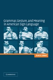 9780521816205: Grammar, Gesture, and Meaning in American Sign Language