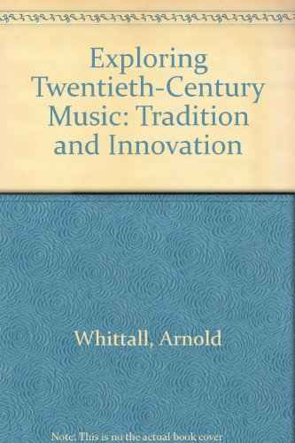 9780521816427: Exploring Twentieth-Century Music: Tradition and Innovation
