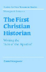 9780521816502: The First Christian Historian: Writing the 'Acts of the Apostles' (Society for New Testament Studies Monograph Series)