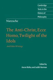 9780521816595: Nietzsche: The Anti-Christ, Ecce Homo, Twilight of the Idols: And Other Writings (Cambridge Texts in the History of Philosophy)