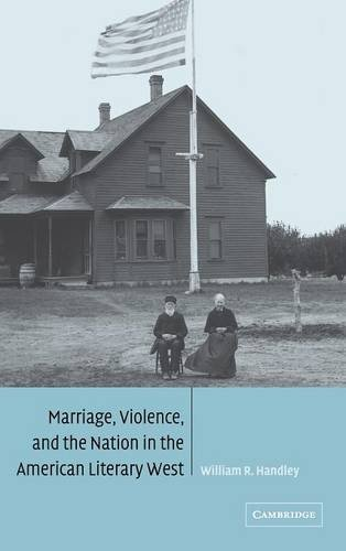 9780521816670: Marriage, Violence and the Nation in the American Literary West (Cambridge Studies in American Literature and Culture)