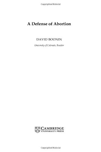 A Defense of Abortion (Cambridge Studies in Philosophy and Public Policy): Boonin, David