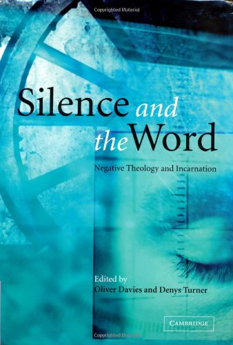 9780521817189: Silence and the Word: Negative Theology and Incarnation
