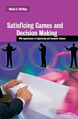 9780521817240: Satisficing Games and Decision Making: With Applications to Engineering and Computer Science