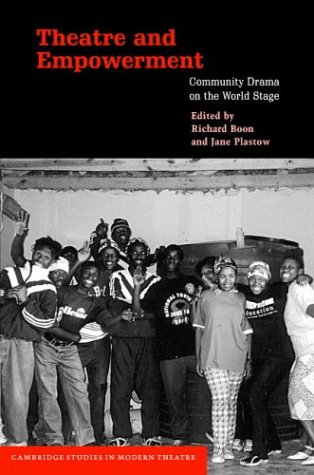 9780521817295: Theatre and Empowerment: Community Drama on the World Stage (Cambridge Studies in Modern Theatre)