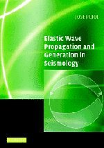 9780521817301: Elastic Wave Propagation and Generation in Seismology
