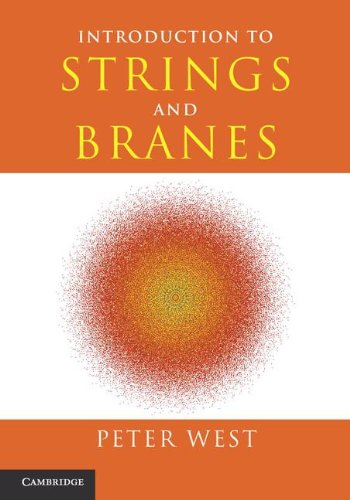Introduction to Strings and Branes (0521817471) by Peter West