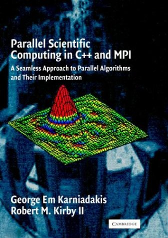 9780521817547: Parallel Scientific Computing in C++ and MPI: A Seamless Approach to Parallel Algorithms and their Implementation