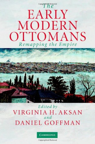 9780521817646: The Early Modern Ottomans: Remapping the Empire