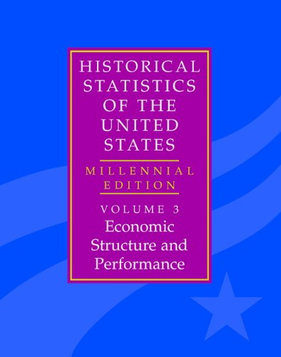 9780521817905: The Historical Statistics of the United States: Volume 3, Economic Structure and Performance: Millennial Edition (Pt.3)
