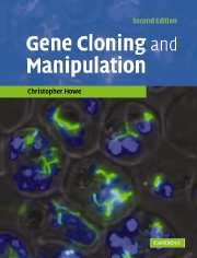 Gene Cloning and Manipulation: Christopher Howe
