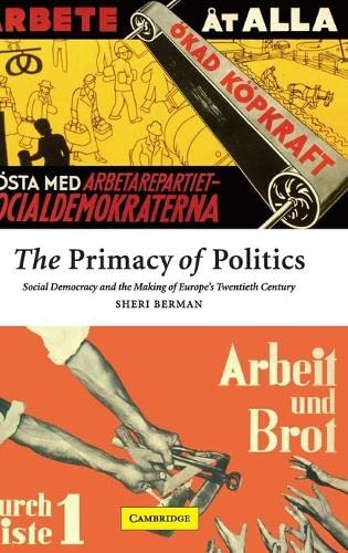 9780521817998: The Primacy of Politics Hardback: Social Democracy and the Making of Europe's Twentieth Century