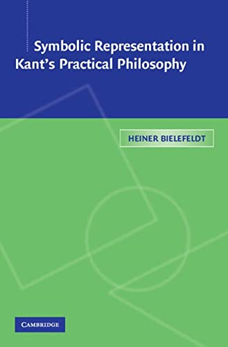 Symbolic Representation in Kant s Practical Philosophy (Hardback): Heiner Bielefeldt