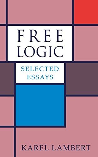 Free logic : selected essays.: Lambert, Karel.