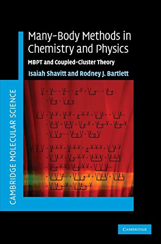 9780521818322: Many-Body Methods in Chemistry and Physics: MBPT and Coupled-Cluster Theory (Cambridge Molecular Science)