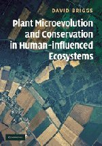 Plant Microevolution and Conservation in Human-influenced Ecosystems: David Briggs