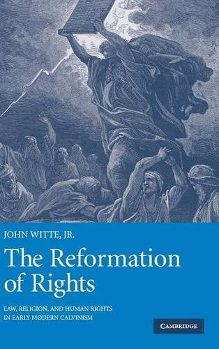 9780521818421: The Reformation of Rights: Law, Religion and Human Rights in Early Modern Calvinism