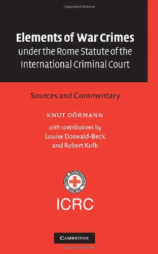9780521818520: Elements of War Crimes under the Rome Statute of the International Criminal Court: Sources and Commentary