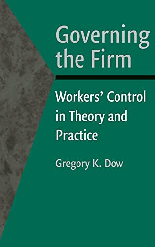 9780521818537: Governing the Firm: Workers' Control in Theory and Practice