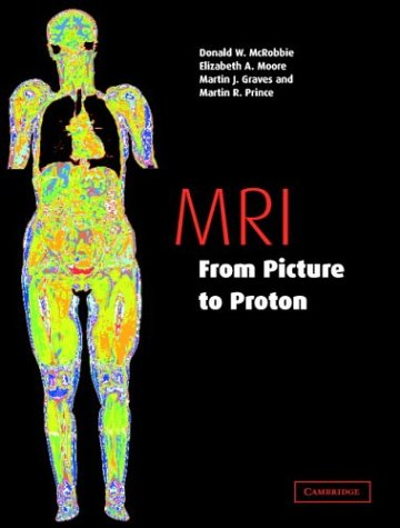 9780521818599: MRI from Picture to Proton