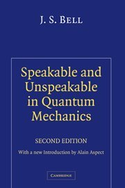 9780521818629: Speakable and Unspeakable in Quantum Mechanics (Collected Papers on Quantum Philosophy), 2nd Edition