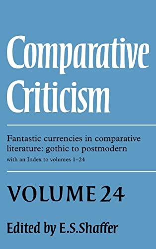 9780521818698: Comparative Criticism: Volume 24, Fantastic Currencies in Comparative Literature: Gothic to Postmodern