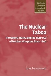 9780521818865: The Nuclear Taboo: The United States and the Non-Use of Nuclear Weapons Since 1945 (Cambridge Studies in International Relations)
