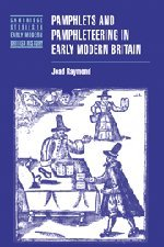 9780521819015: Pamphlets and Pamphleteering in Early Modern Britain (Cambridge Studies in Early Modern British History)