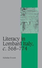 9780521819053: Literacy in Lombard Italy, c.568-774 (Cambridge Studies in Medieval Life and Thought: Fourth Series)