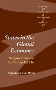 9780521819138: States in the Global Economy Hardback: Bringing Domestic Institutions Back In (Cambridge Studies in International Relations)