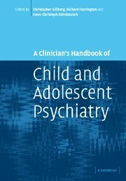 A Clinician's Handbook of Child and Adolescent Psychiatry: Christopher Gillberg, Richard ...
