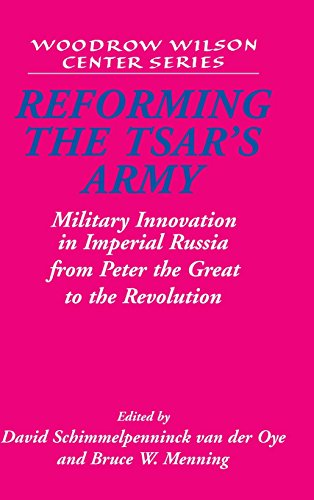 9780521819886: Reforming the Tsar's Army: Military Innovation in Imperial Russia from Peter the Great to the Revolution (Woodrow Wilson Center Press)