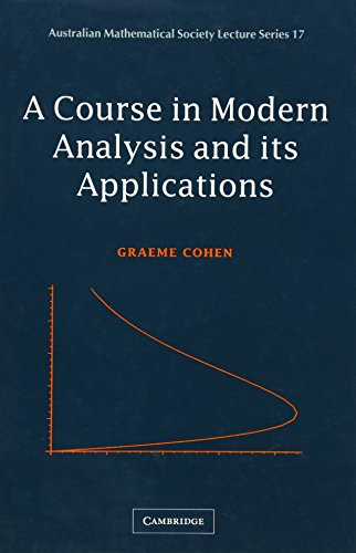 9780521819961: A Course in Modern Analysis and its Applications (Australian Mathematical Society Lecture Series, Vol. 17)