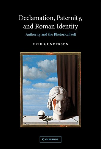 9780521820059: Declamation, Paternity, and Roman Identity: Authority and the Rhetorical Self